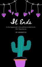 It Ends by BiniBitch
