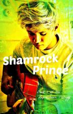 Shamrock Prince (Niall Horan) BOOK 1 by HazzyStyles