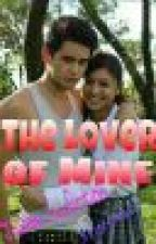 The Lover of Mine (jaDine fanfic) by ruamsarmiento9