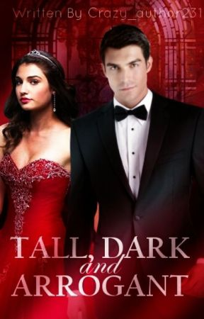 Tall, Dark and Arrogant by Crazy_author231