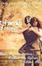 Best Friends Forever? by nathalietarrosa