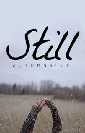 Still by Autumnblue