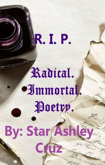 R.I.P. (Radical. Immortal. Poetry.)