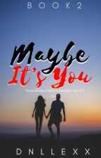 Maybe It's You (KathNiel) by dnllexx