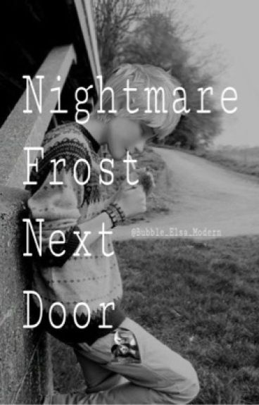 Nightmare Frost Next Door (Jelsa) Completed