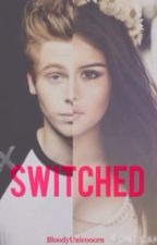 Switched  by BloodyUnicooorn
