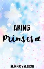 Aking Prinsesa by blackroyalties11