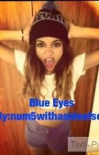 Blue eyes a Louis Tomlinson and Jade Thirlwall fan fiction by num5withasideofsos
