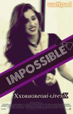 Impossible (Lauren y tu) Mundo Paralelo by norminahwinxs