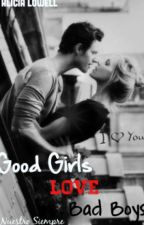 Good Girls Love Bad Boys © [GGLBB #1] by AliciaLowell