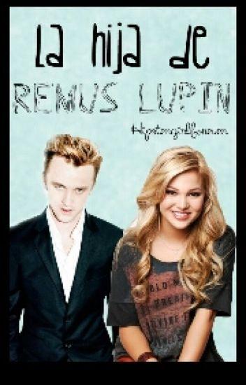 La hija de Remus Lupin (draco malfoy) [EDITANDO]