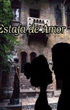 Estafa de Amor by Leamadridstories