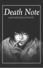 Death Note by iwannaholdyourhands