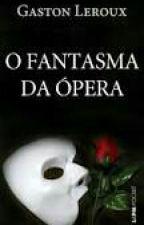 O Fantasma da Ópera by SuelenDias016