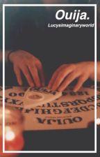 Ouija (Magcon Fanfic) by LucysImaginaryWorld