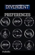 Divergent Preferences/Imagines *Being edited* by idktillie