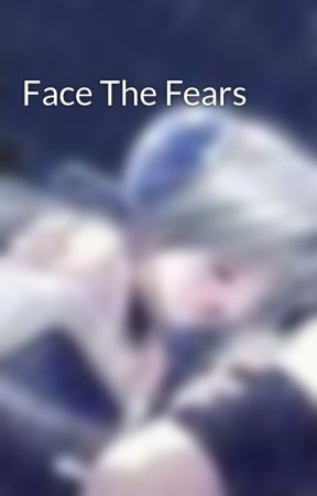 Face The Fears by Baueros