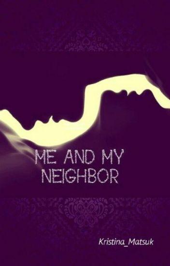 Я и мой сосед / ME AND MY NEIGHBOR [16+]