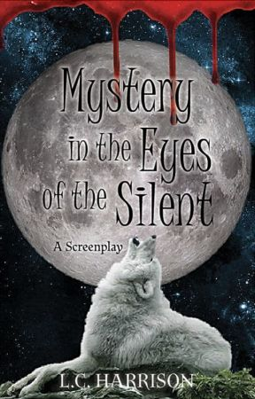 Mystery in the Eyes of the Silent  A Screenplay  by GoldFantasy