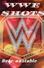 WWE SHOTS by Bear_unstable