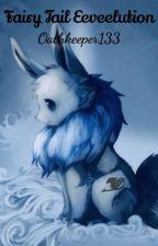 Fairy Tail Eeveelution by Oathkeeper133