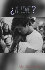 In Love. {Cameron Dallas Fanfiction}(ON HOLD) by SudeDallas_