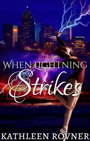 When Lightning Strikes [COMPLETED] by KathleenRovner