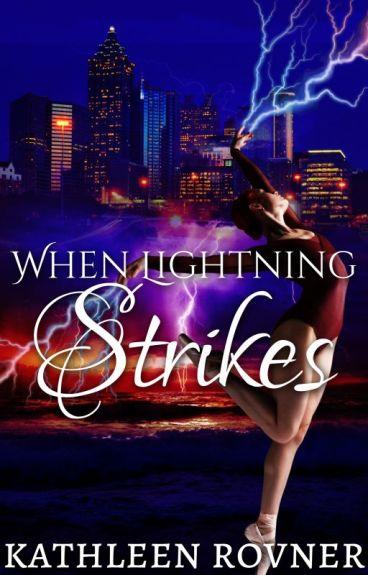 When Lightning Strikes by KathleenRovner