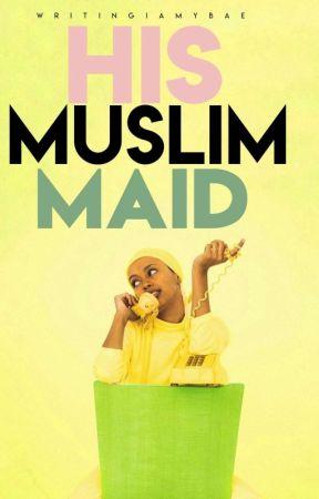 His Muslim Maid by Writing_Is_My_Bae