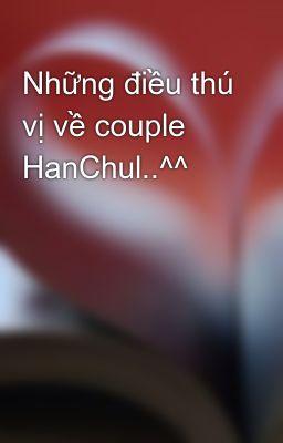 Những điều thú vị về couple HanChul..^^