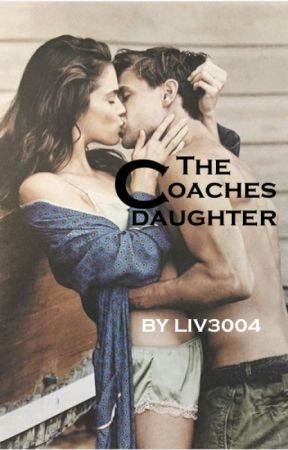 The Coaches Daughter by Liv3004