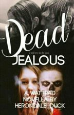 Dead Jealous • AHS • Complete by thiscanbedifficult