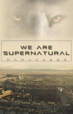 We are supernatural || The Maze Runner by Papache83