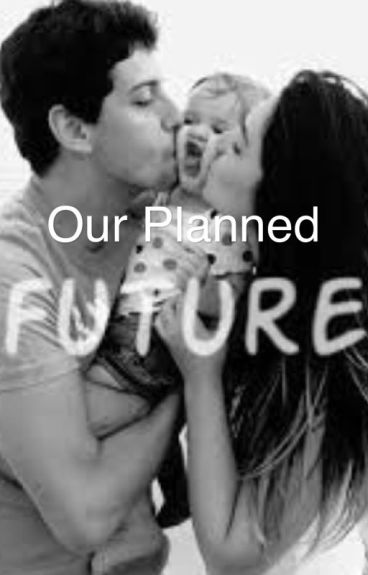 Our Planned Future