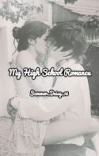 My High School Romance by Summer_Daisy_16