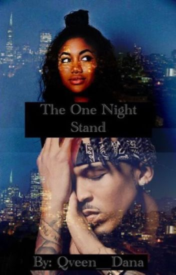 The One Night Stand {An August Alsina Story}