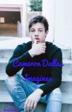 Cameron Dallas Imagines(Fan Fiction) by luvs2dance8