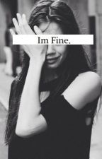 I'm Fine by rightestwriter