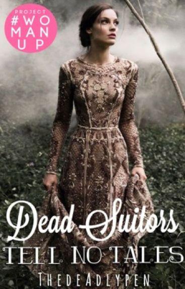 Dead Suitors Tell No Tales
