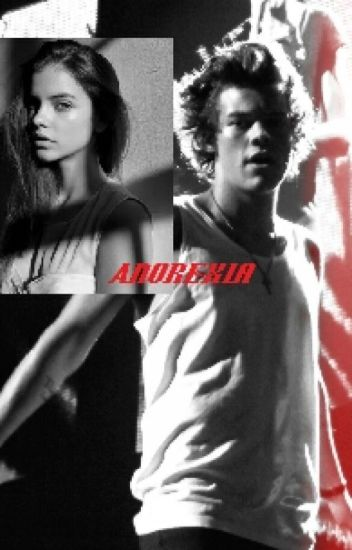 Anorexia. Harry Styles.