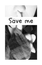 Save me by Pao_MenCa