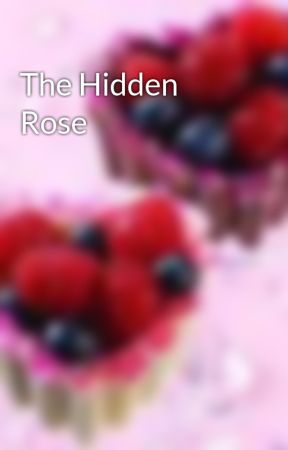 The Hidden Rose by MissMystikal