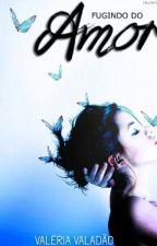 Fugindo do amor - Completo by Valzita