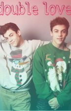 Double Love (An Ethan and Grayson Dolan Fanfiction) by dolanxtwins