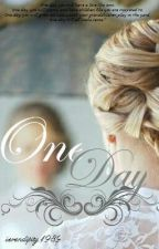 One Day by serendipity1989