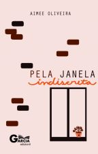 Pela Janela Indiscreta by aimeeoliveira