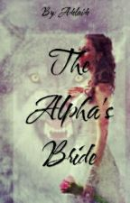 The Alpha's bride by adelaide_henriques