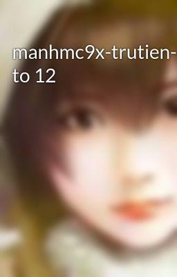 manhmc9x-trutien-7 to 12