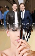 Choices. (Tom Hiddleston & Chris Evans fanfic) by w0wmarnz