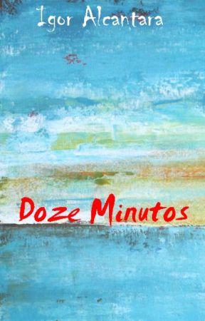 Doze Minutos by IgorAlcantara